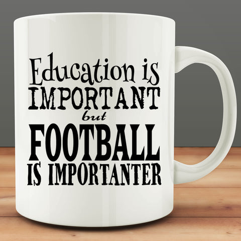 Education is Important but Football is Importanter Mug