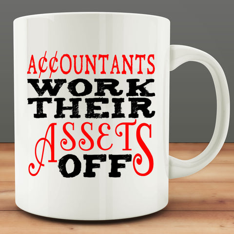 Accountants Work Their Assets Off Mug, accounting 11 oz coffee tea