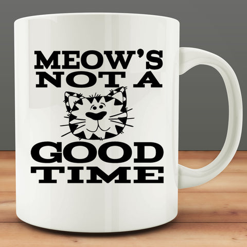 Meow's Not a Good TIme Mug