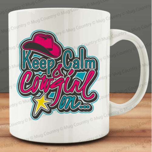 Keep Calm and Cowgirl On Mug