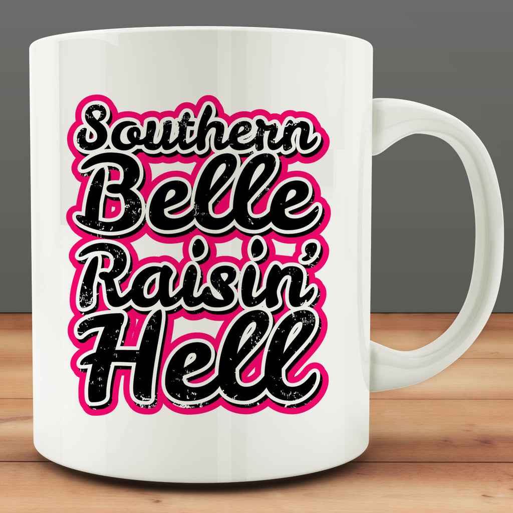 Southern Belle Raisin' Hell Mug