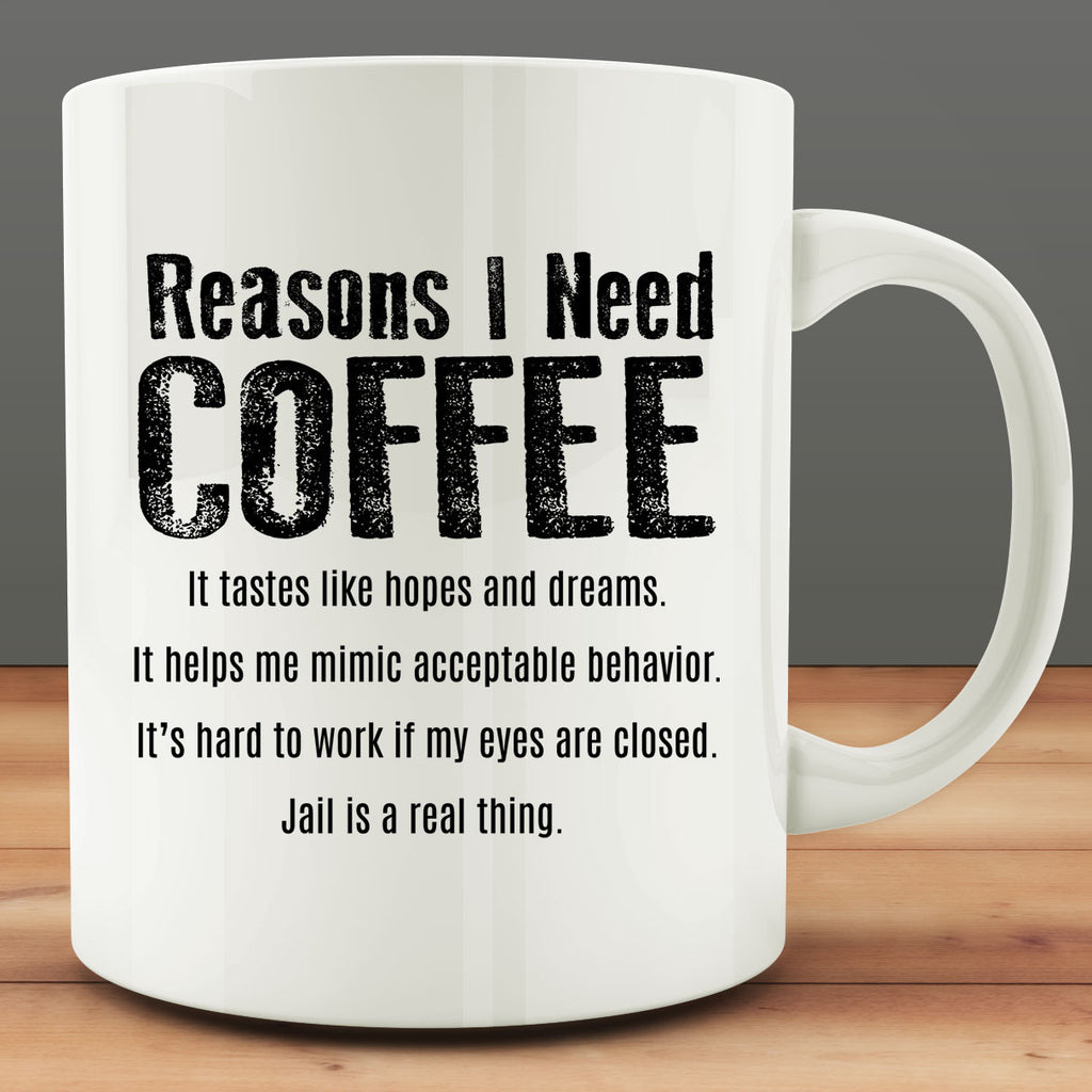 Reasons I Need Coffee Mug