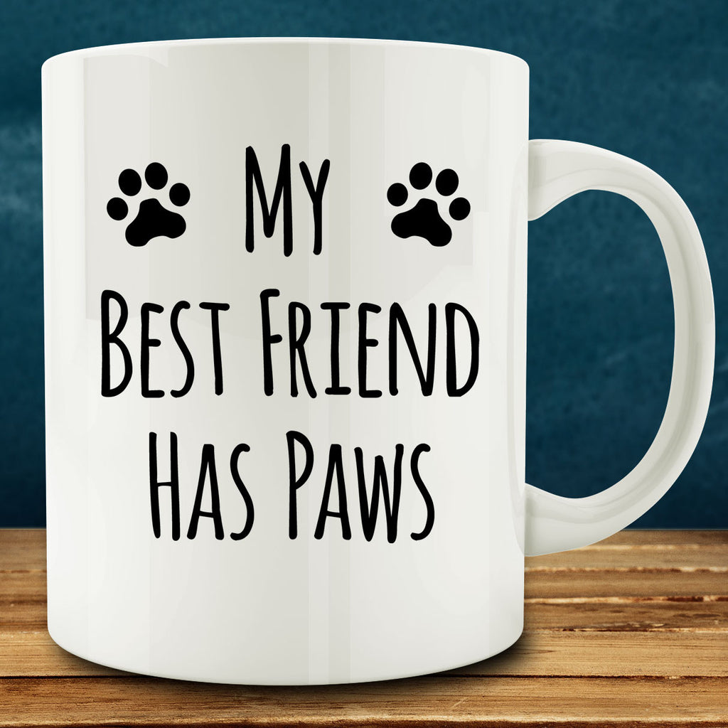 My Best Friend Has Paws Mug