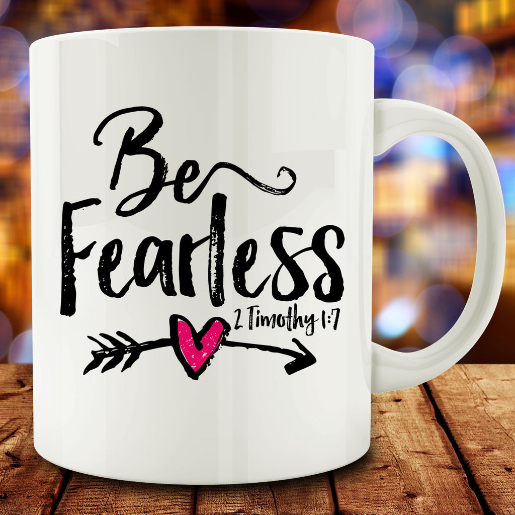 Be Fearless Mug, bible verse 2 Timothy 1:7 religious 11 oz coffee tea