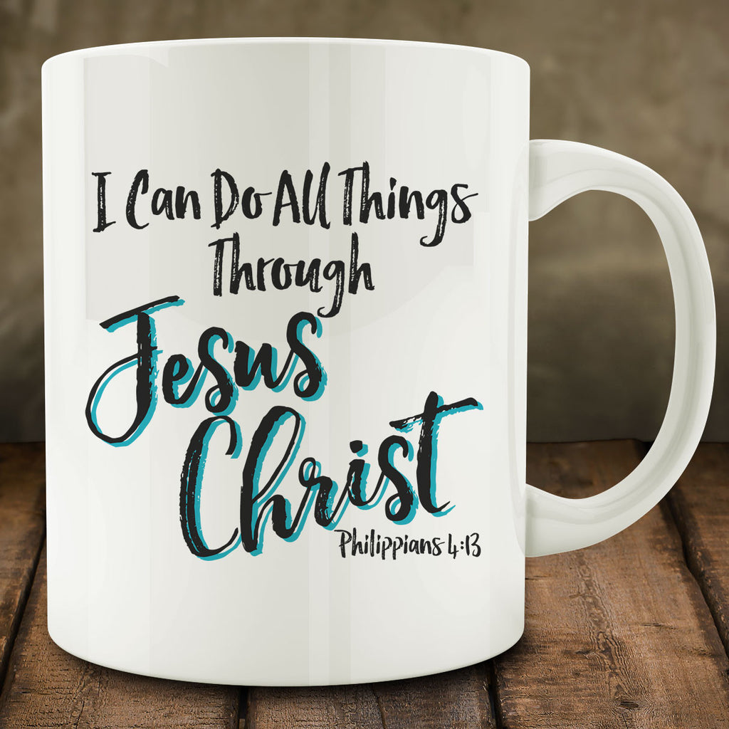 I Can Do All Things Through Jesus Christ Mug