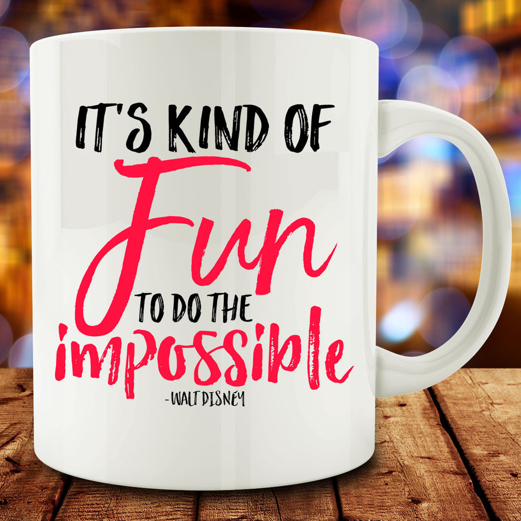 It's Kind of Fun to do the Impossible Mug