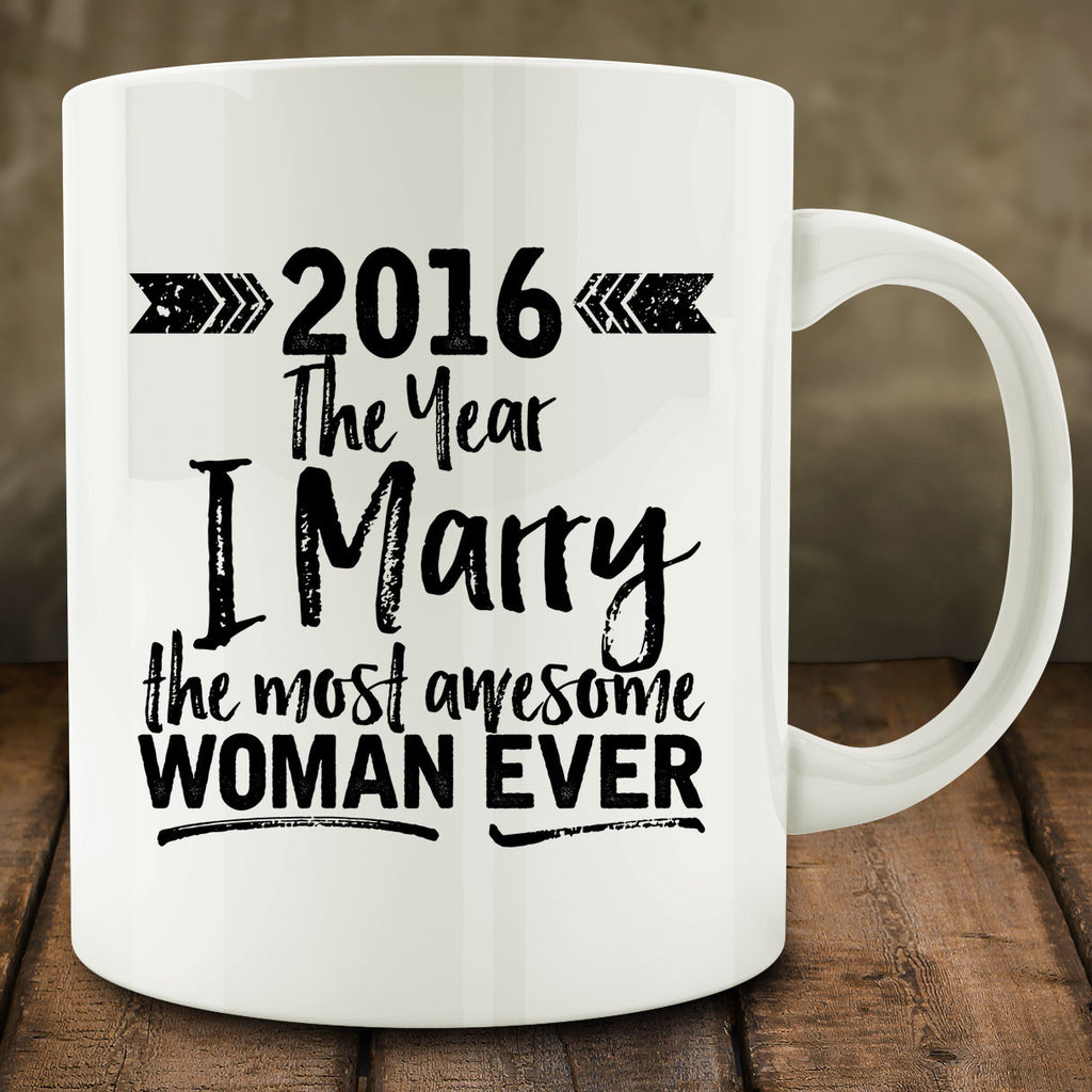 The Year I Marry the Most Awesome Woman Ever Mug