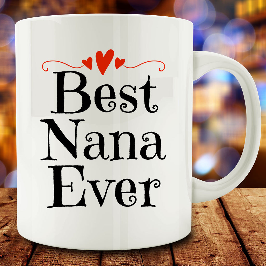 Best Nana Ever Mug, gift for nana 11 oz white ceramic coffee tea