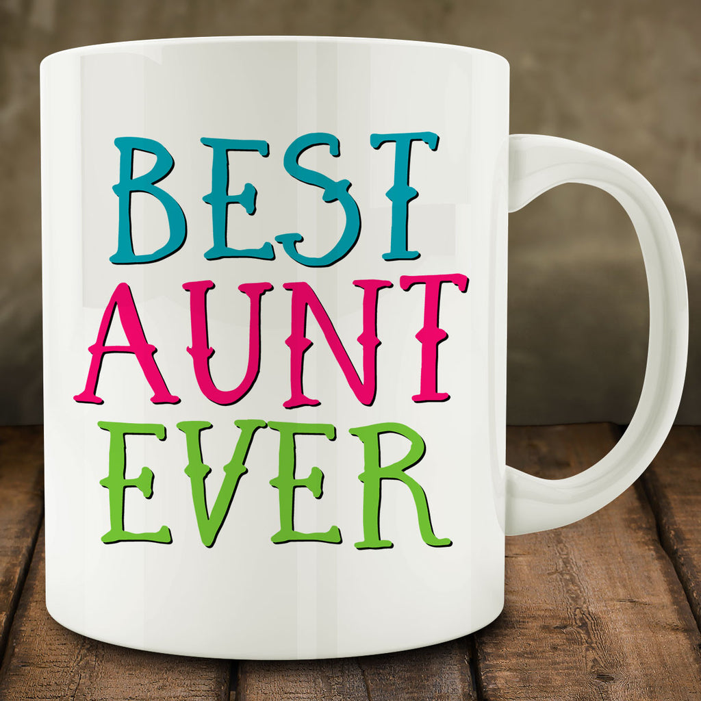 Best Aunt Ever Mug, 11 oz white ceramic coffee tea gift for aunt
