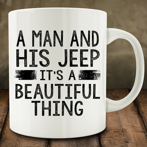 A Man and His Jeep It's a Beautiful Thing Mug, 11 oz white ceramic coffee tea mug
