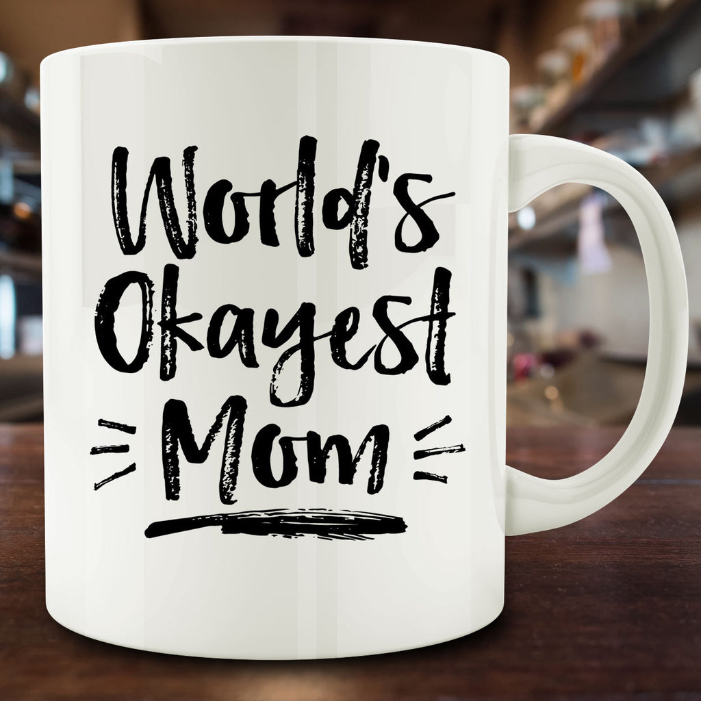 World's Okayest Mom Mug, 11 oz coffee mug funny gift mother's day