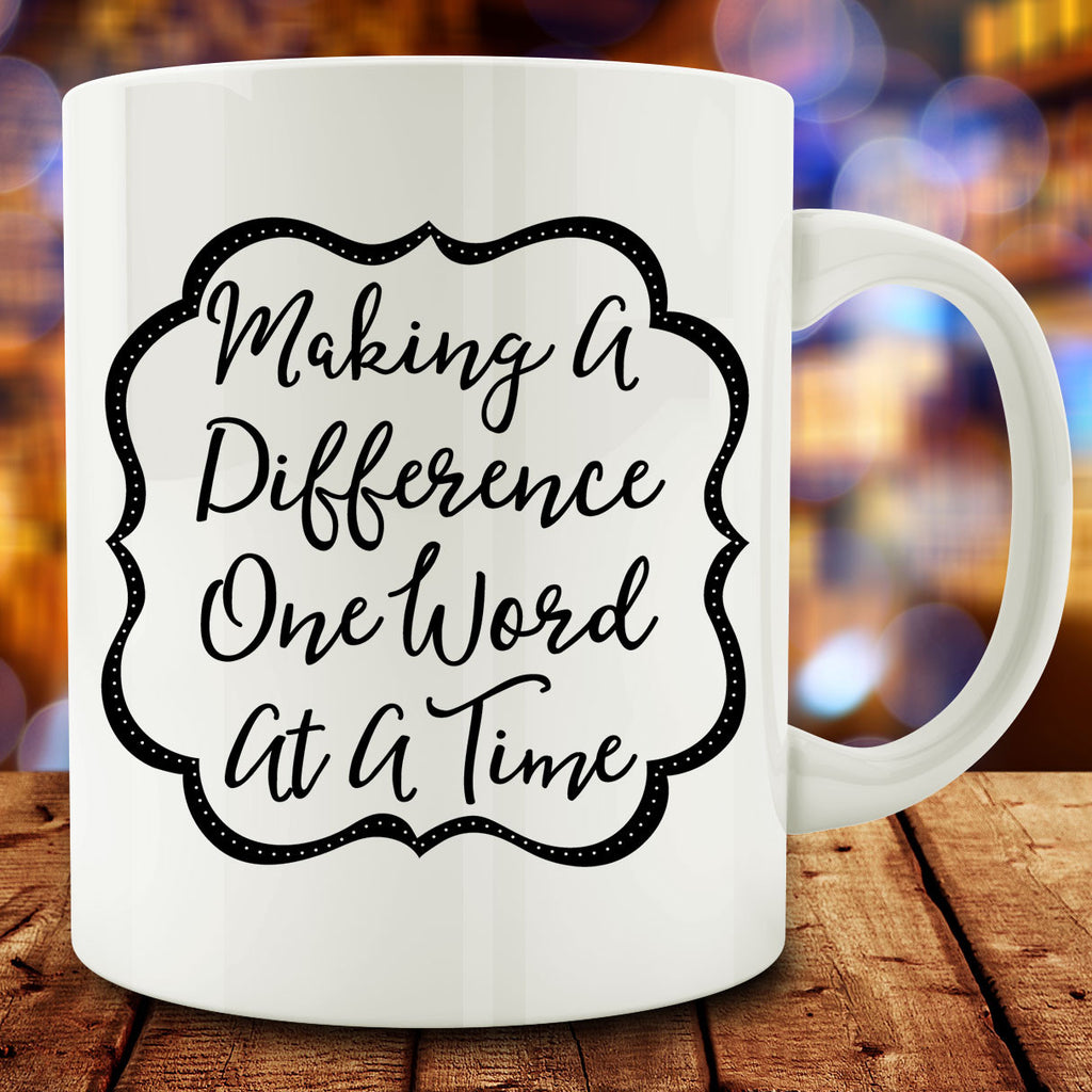 Making a Difference One Word At a Time Mug