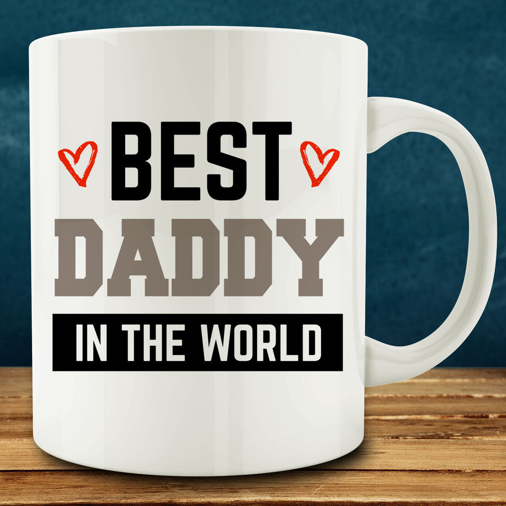 Best Daddy in the World Mug, gift for dad 11 oz coffee tea mug