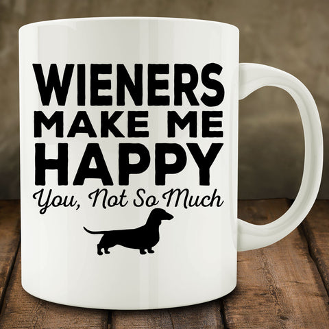 Wieners Make Me Happy You Not So Much Mug, dachshund dotson dog