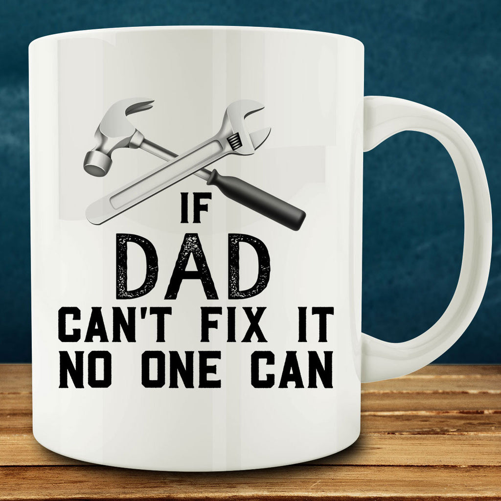 If Dad Can't Fix It No One Can Mug