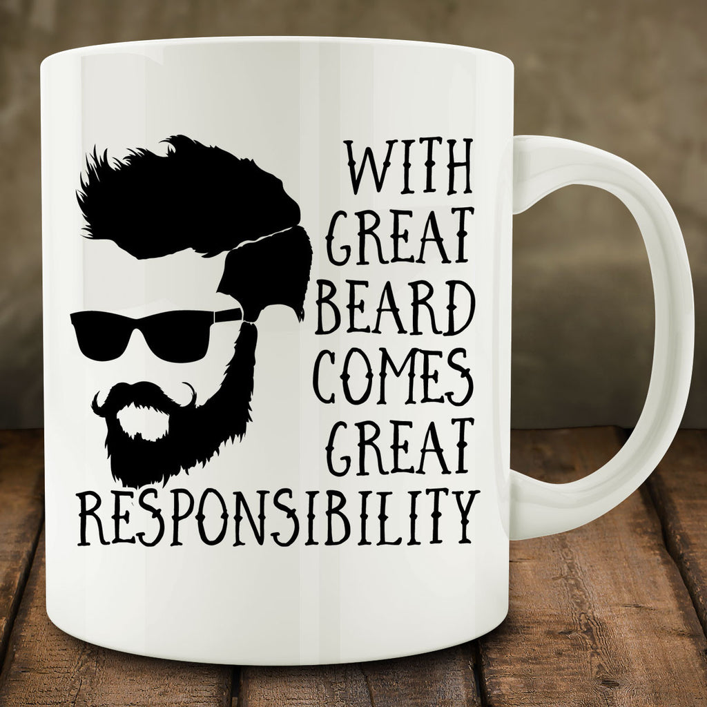With Great Beard Comes Great Responsibility Mug, 11 oz coffee tea
