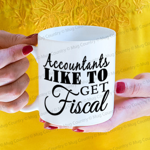 Accountants Like to Get Fiscal Mug, accounting 11 oz coffee tea