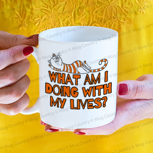 What Am I Doing With My Lives Mug, funny cat mug ginger 11 oz coffee