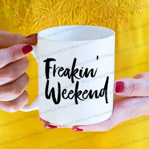 Freakin' Weekend mug