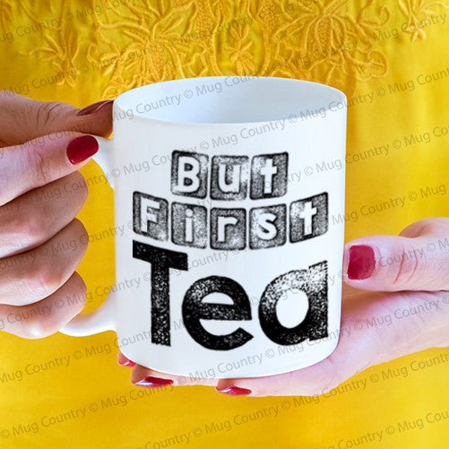 But First Tea Mug, 11 oz white ceramic gift for tea lover
