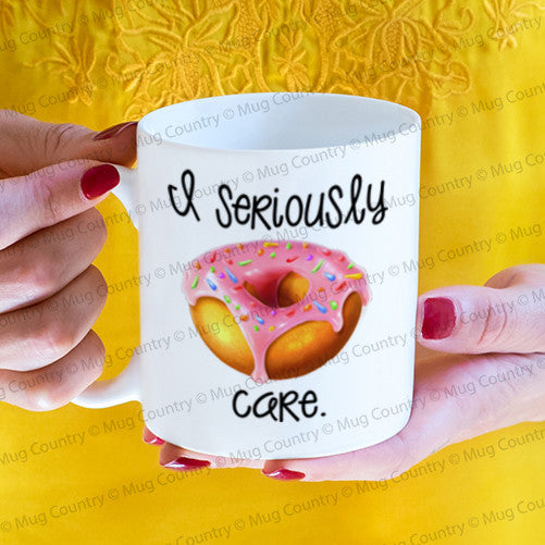 I Seriously Donut (Do Not) Care Mug