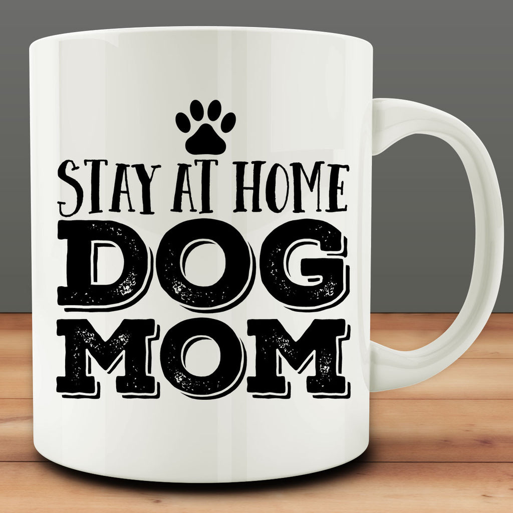 Stay At Home Dog Mom Mug