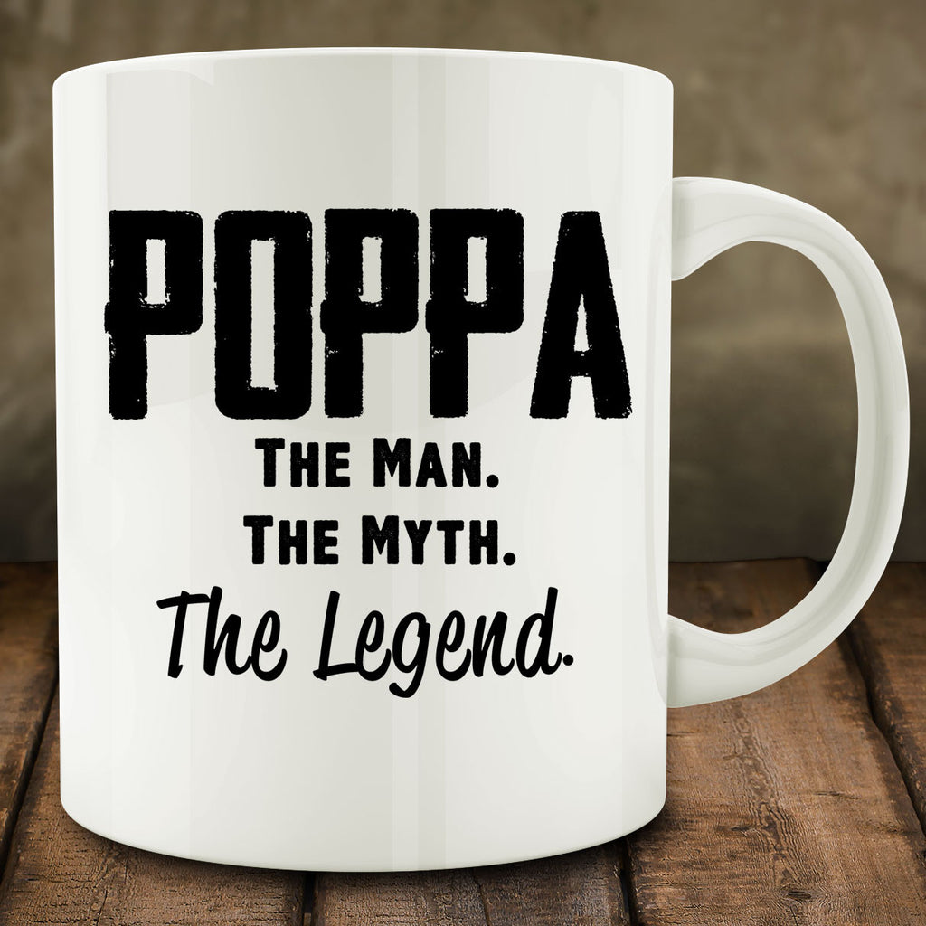 Poppa The Man The Myth The Legend Mug