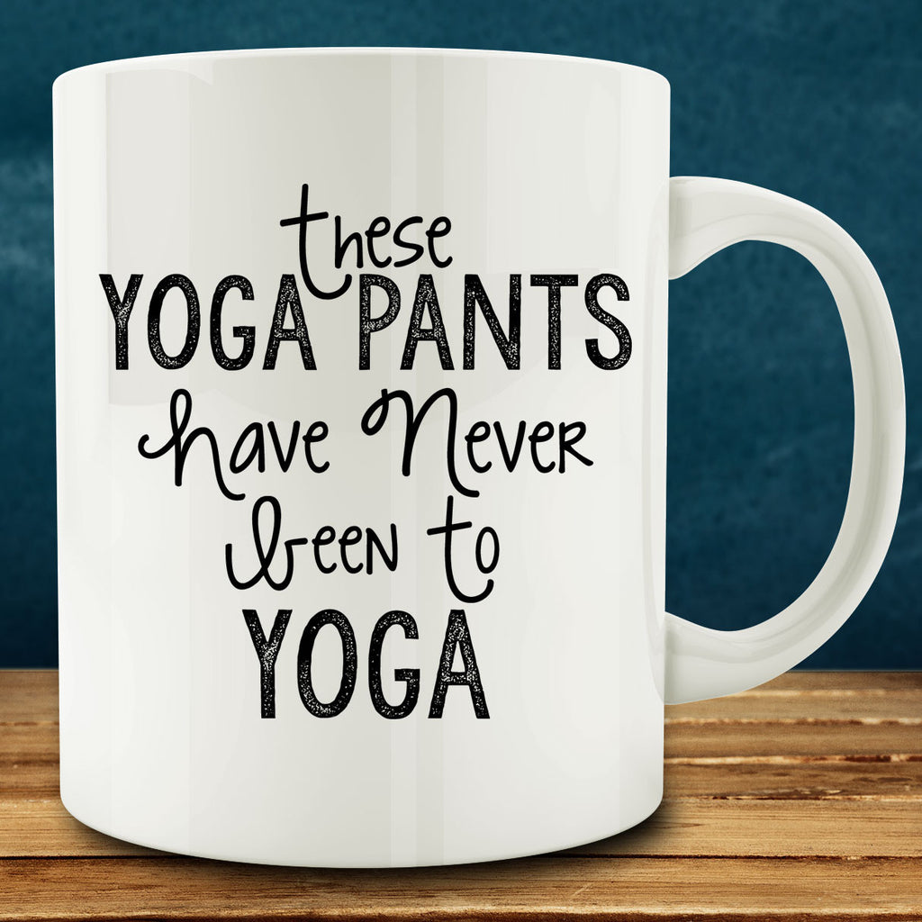 These Yoga Pants Have Never Been to Yoga Mug