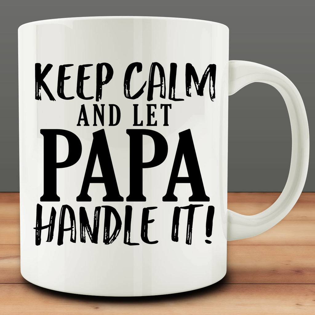 Keep Calm and Let Papa Handle It Mug