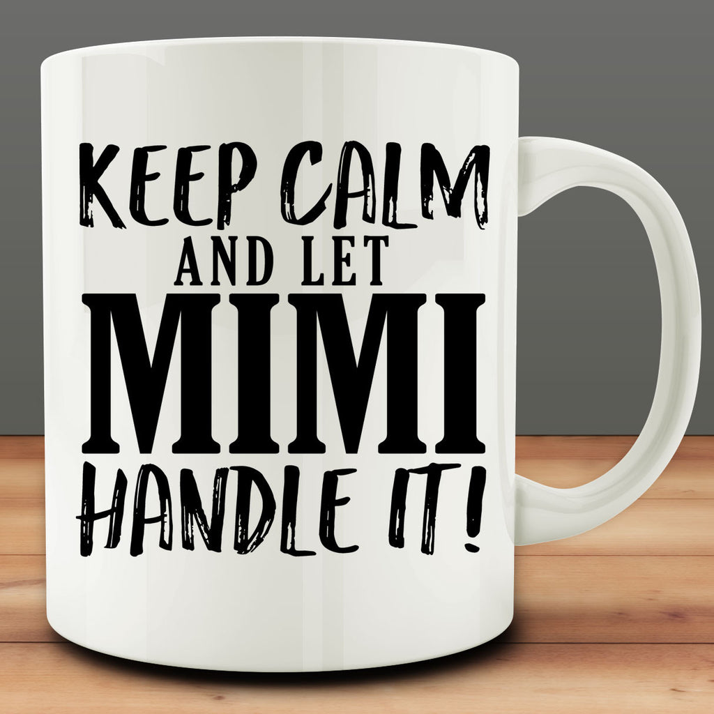 Keep Calm and Let Mimi Handle It Mug