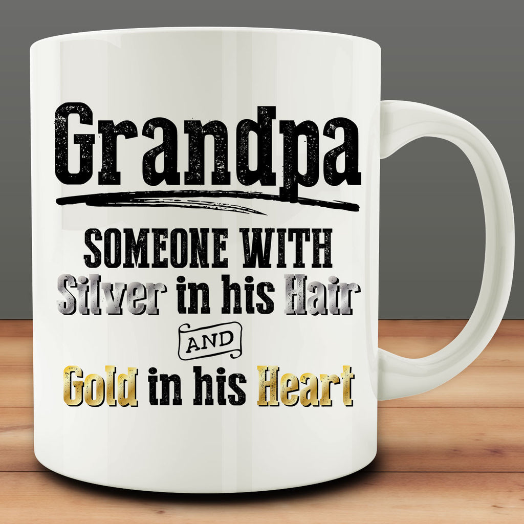 Grandpa Someone with Silver in his Hair and Gold in his Heart Mug