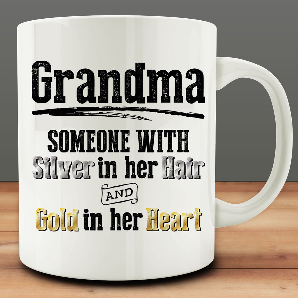 Grandma Someone with Silver in her Hair and Gold in her Heart Mug