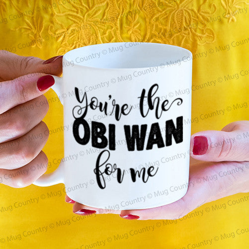 You're the Obi Wan for Me Mug, 11 oz white ceramic coffee tea