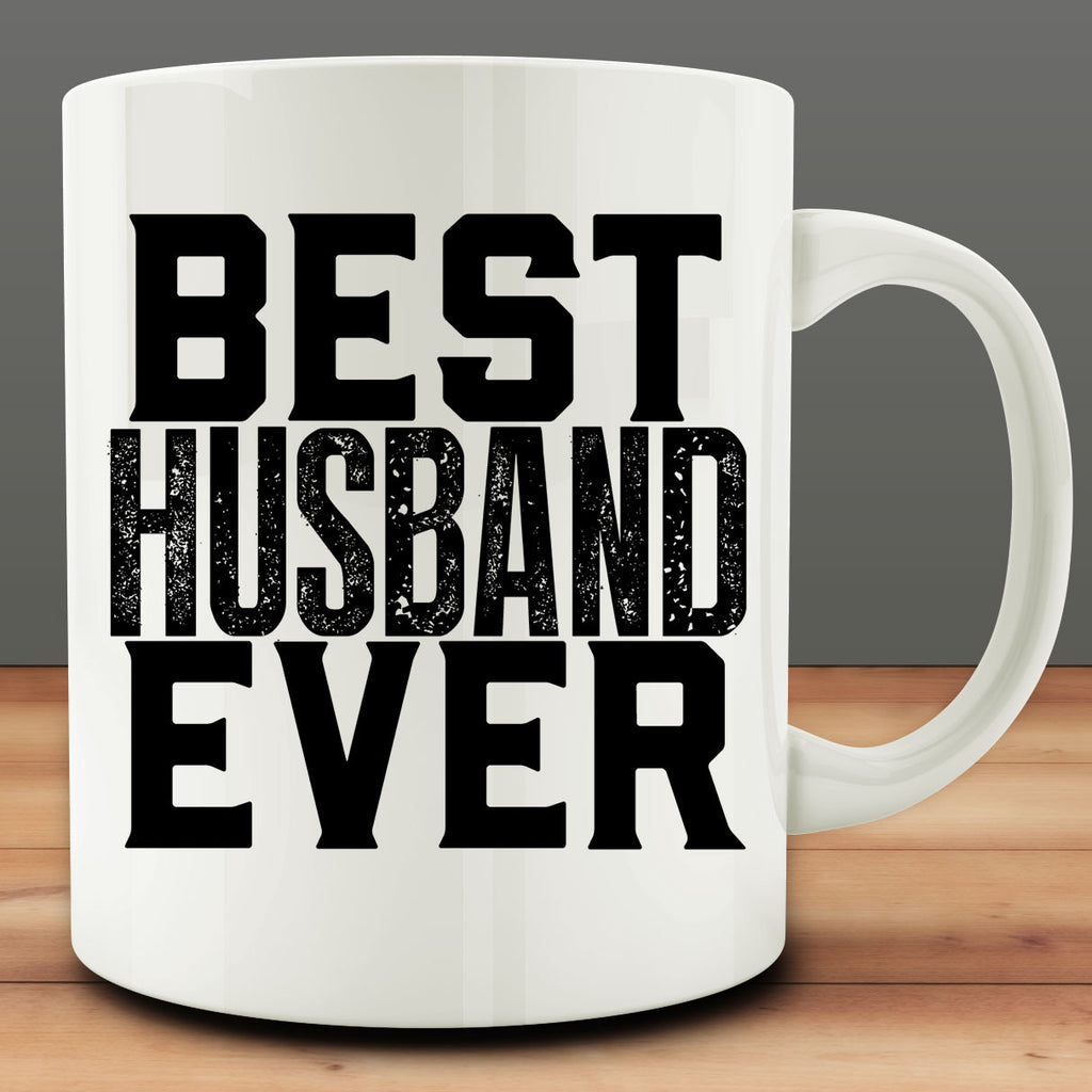 Best Husband Ever Mug, gift for new husband anniversary 11 oz coffee tea mug