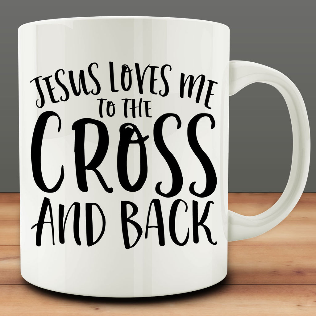 Jesus Loves Me to the Cross and Back Mug