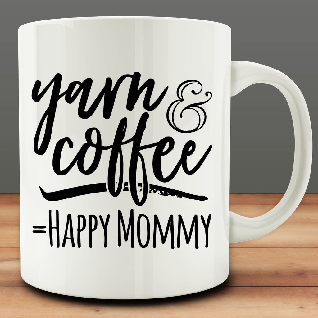 Yarn & Coffee Equal Happy Mommy Mug, gift for mom knitting knitter crocheting