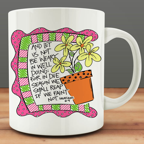 And Let Us Not Be Weary Galatians 6:9 Bible Verse Mug, Christian coffee mug