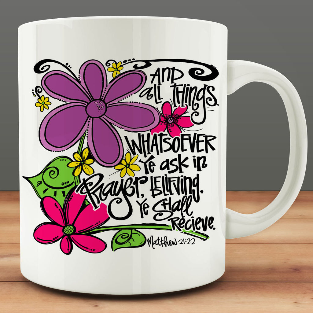 Ask In Prayer Matthew 21:22 Bible Verse Mug, 11 oz Christian Mug