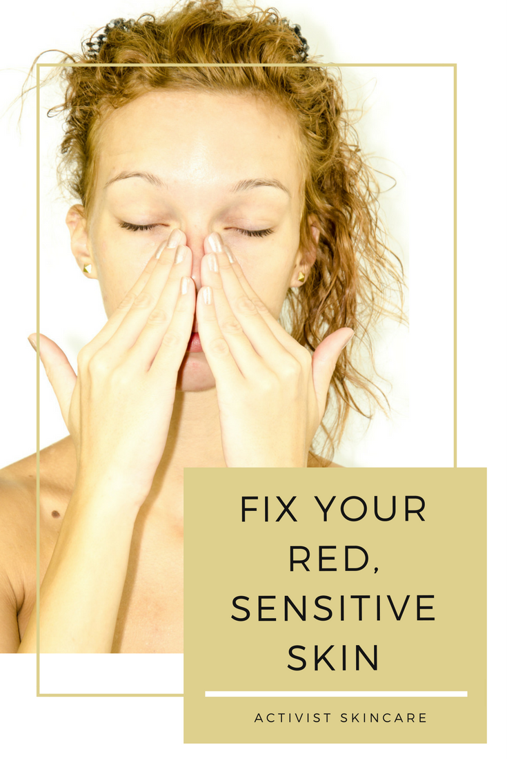 Fix your red, sensitive skin