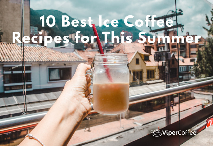 10 Best Ice Coffee Recipes for This Summer That You Can Make at Home