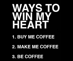 ways to win my heart with coffee