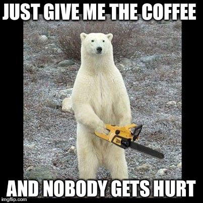 Coffee Meme with Polar Bear
