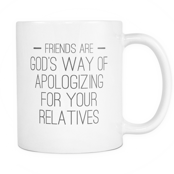 Friends Are God's Way Of Apoligizing For Your Relatives, Drinkware, teelaunch, Viper Coffee