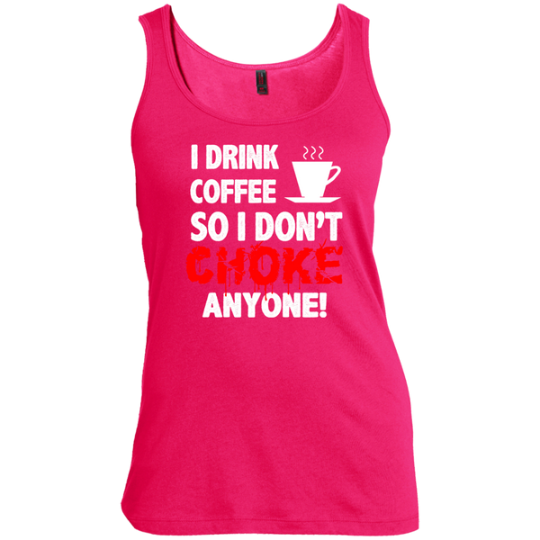 I Drink Coffee So I Don't Choke Anyone