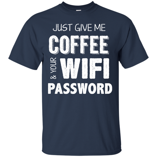 Just Give Me Coffee And Your Wifi Password, Apparel, CustomCat, Viper Coffee