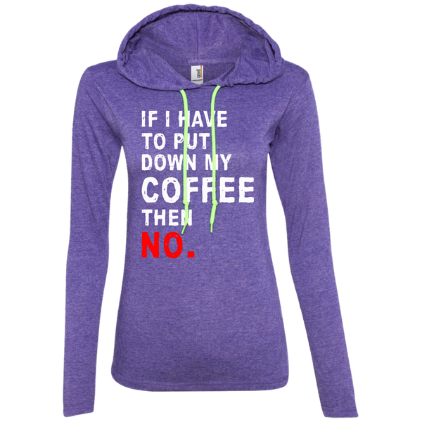 If I Have To Put Down My Coffee Then No., Apparel, CustomCat, Viper Coffee