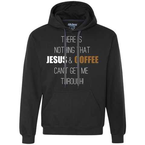 There's Nothing That Jesus and Coffee Can't Get Me Through Sweatshirt