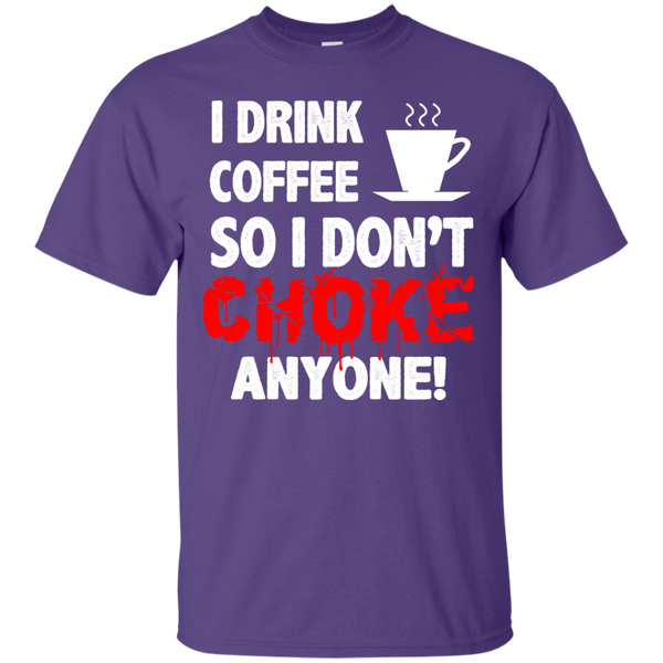 I Drink Coffee So I Don't Choke Anyone, Apparel, CustomCat, Viper Coffee