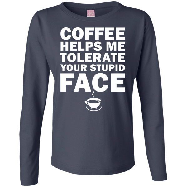 Coffee Helps Me Tolerate Your Stupid Face Sweatshirt