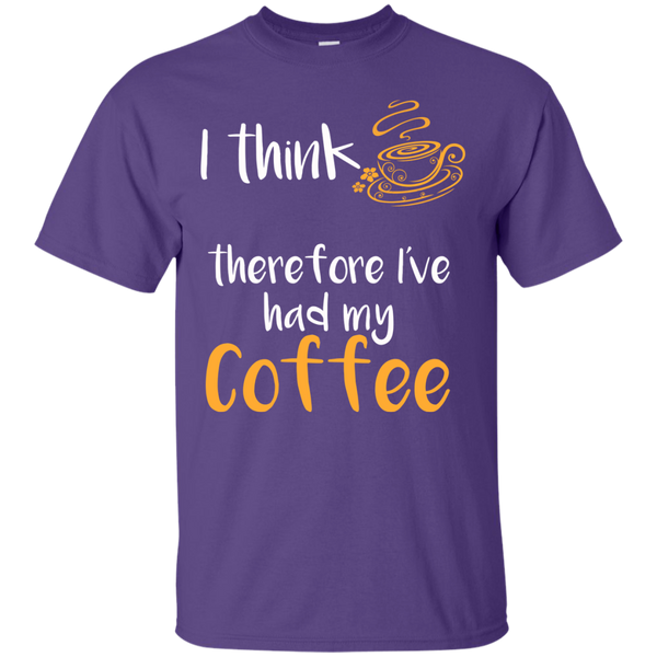 I Think Therefore I've Had My Coffee
